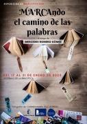 """Del 17 al 31 de enero: Exposición """"MARCAndo el camino de las palabras"""""""